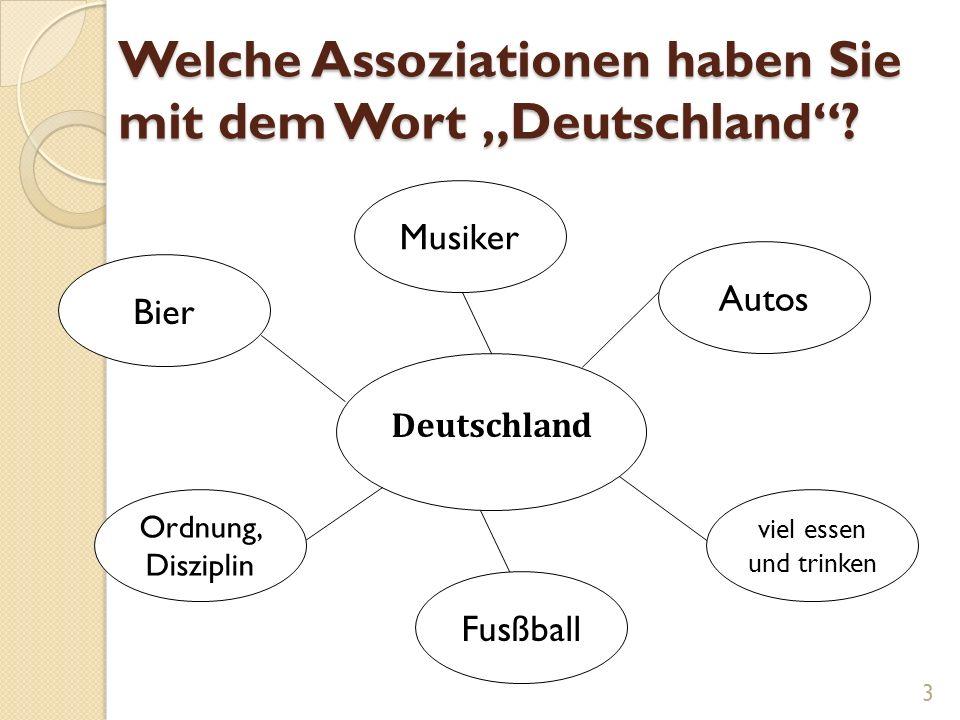 """Welche Assoziationen haben Sie mit dem Wort """"Deutschland""""? Deutschland Autos viel essen und trinken Fusßball Ordnung, Disziplin Bier Musiker 3"""
