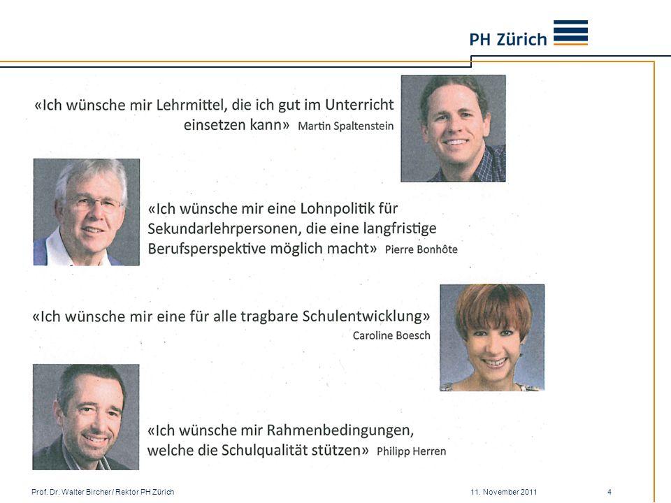 11. November 2011Prof. Dr. Walter Bircher / Rektor PH Zürich 4