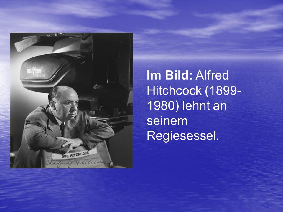 Im Bild: Alfred Hitchcock (1899- 1980) lehnt an seinem Regiesessel.