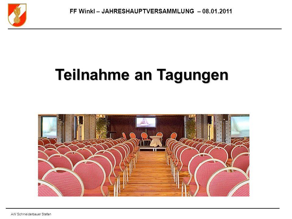 FF Winkl – JAHRESHAUPTVERSAMMLUNG – 08.01.2011 AW Schneiderbauer Stefan Teilnahme an Tagungen