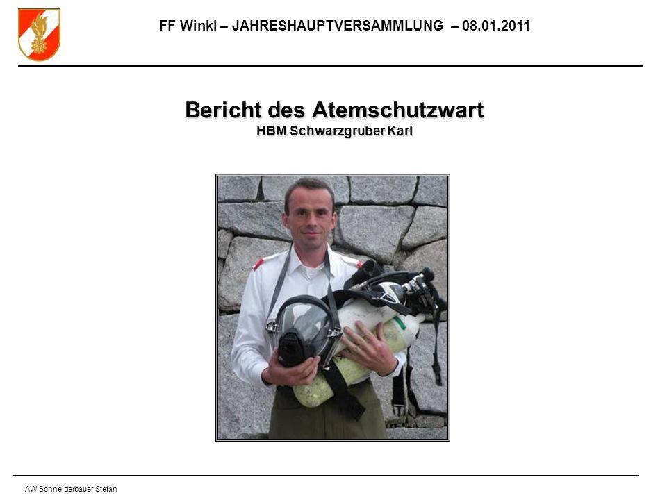 FF Winkl – JAHRESHAUPTVERSAMMLUNG – 08.01.2011 AW Schneiderbauer Stefan Bericht des Atemschutzwart HBM Schwarzgruber Karl