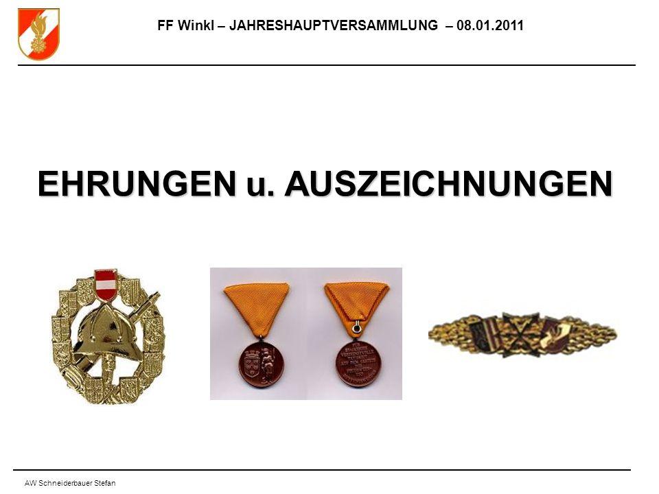 FF Winkl – JAHRESHAUPTVERSAMMLUNG – 08.01.2011 AW Schneiderbauer Stefan EHRUNGEN u. AUSZEICHNUNGEN