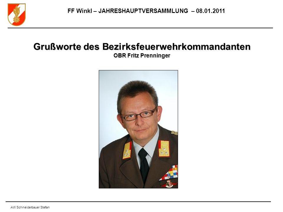 FF Winkl – JAHRESHAUPTVERSAMMLUNG – 08.01.2011 AW Schneiderbauer Stefan Grußworte des Bezirksfeuerwehrkommandanten OBR Fritz Prenninger