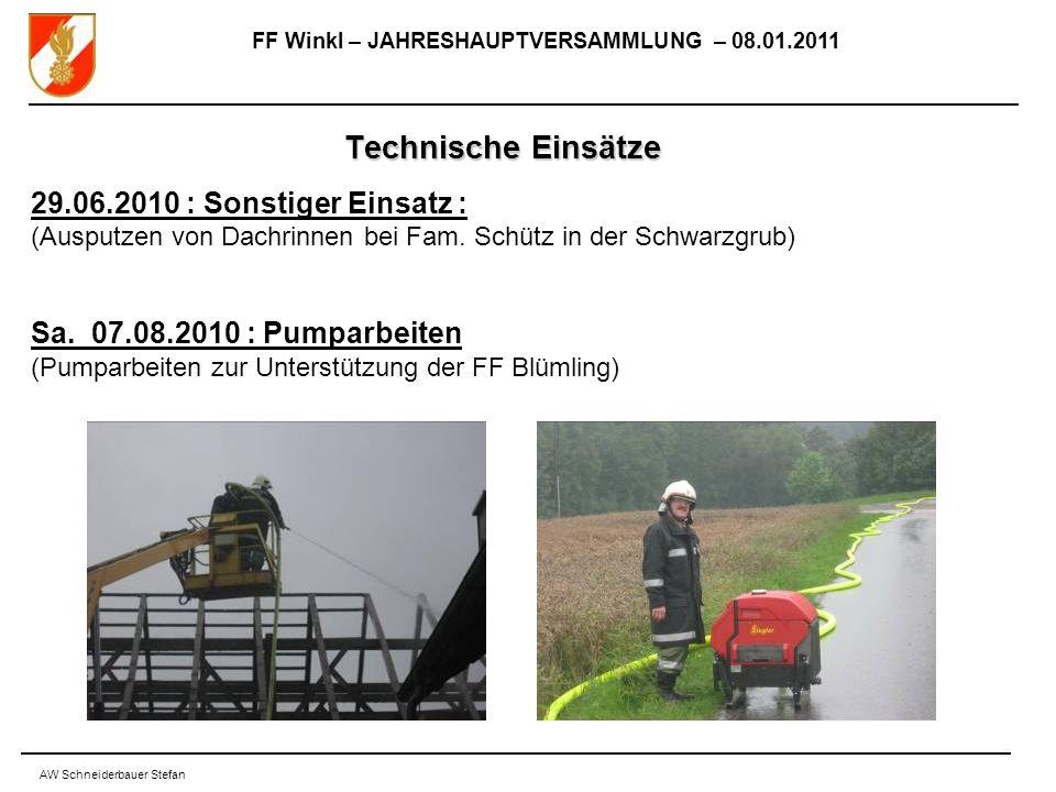 FF Winkl – JAHRESHAUPTVERSAMMLUNG – 08.01.2011 AW Schneiderbauer Stefan Technische Einsätze 29.06.2010 : Sonstiger Einsatz : (Ausputzen von Dachrinnen bei Fam.