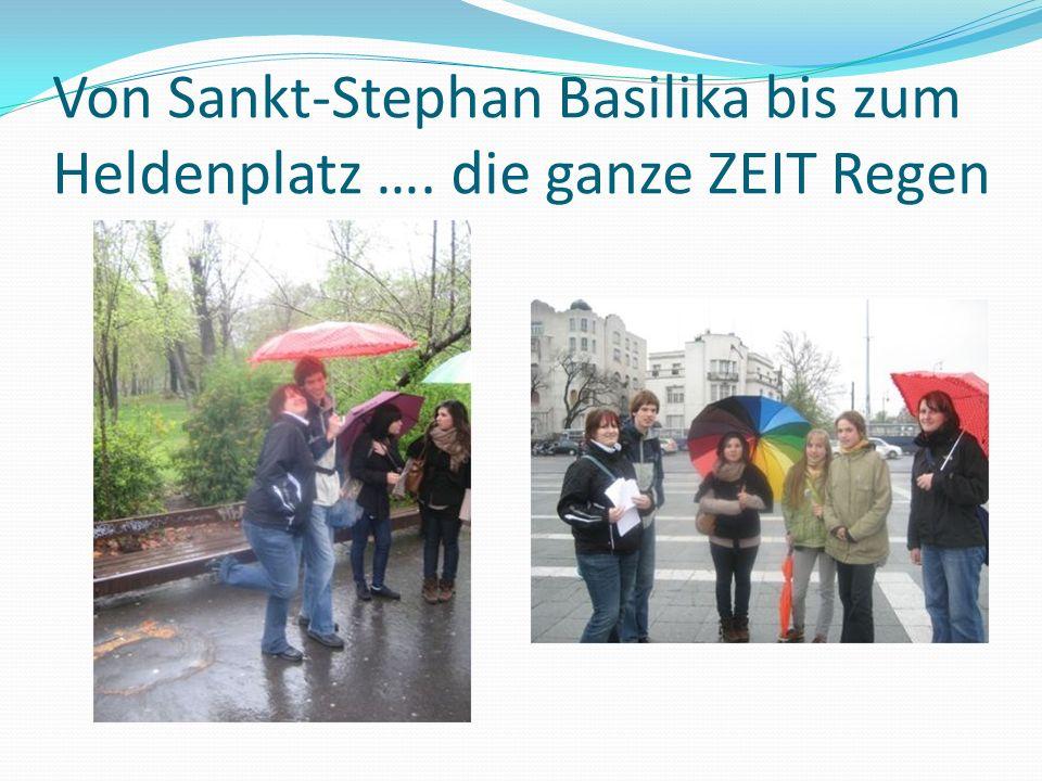 Von Sankt-Stephan Basilika bis zum Heldenplatz …. die ganze ZEIT Regen