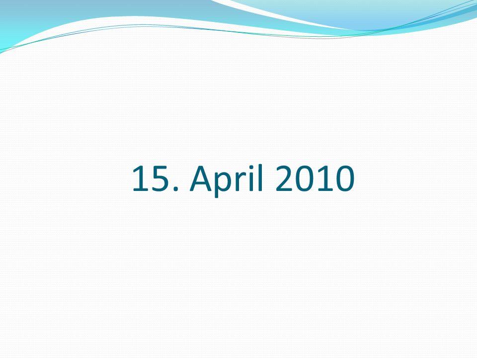 15. April 2010