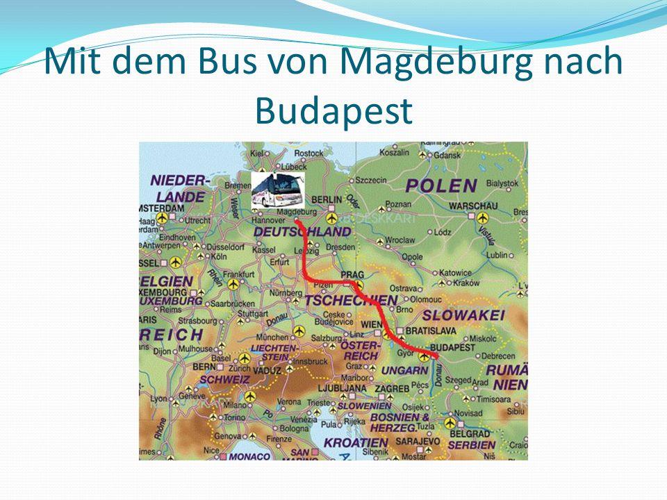 Mit dem Bus von Magdeburg nach Budapest