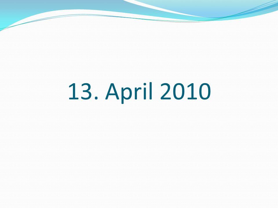 13. April 2010