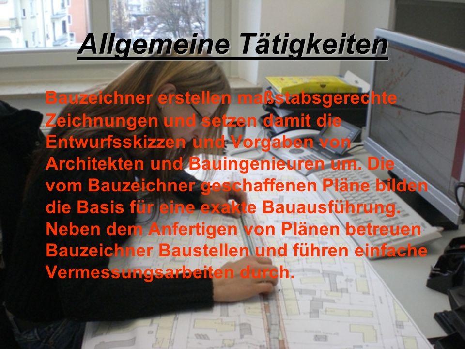 Fachrichtungen Der Beruf des Bauzeichners lässt sich in folgende Fachrichtungen aufteilen: - Architektur - Ingenieurbau - Tief-, Straßen-, Landschaftsbau