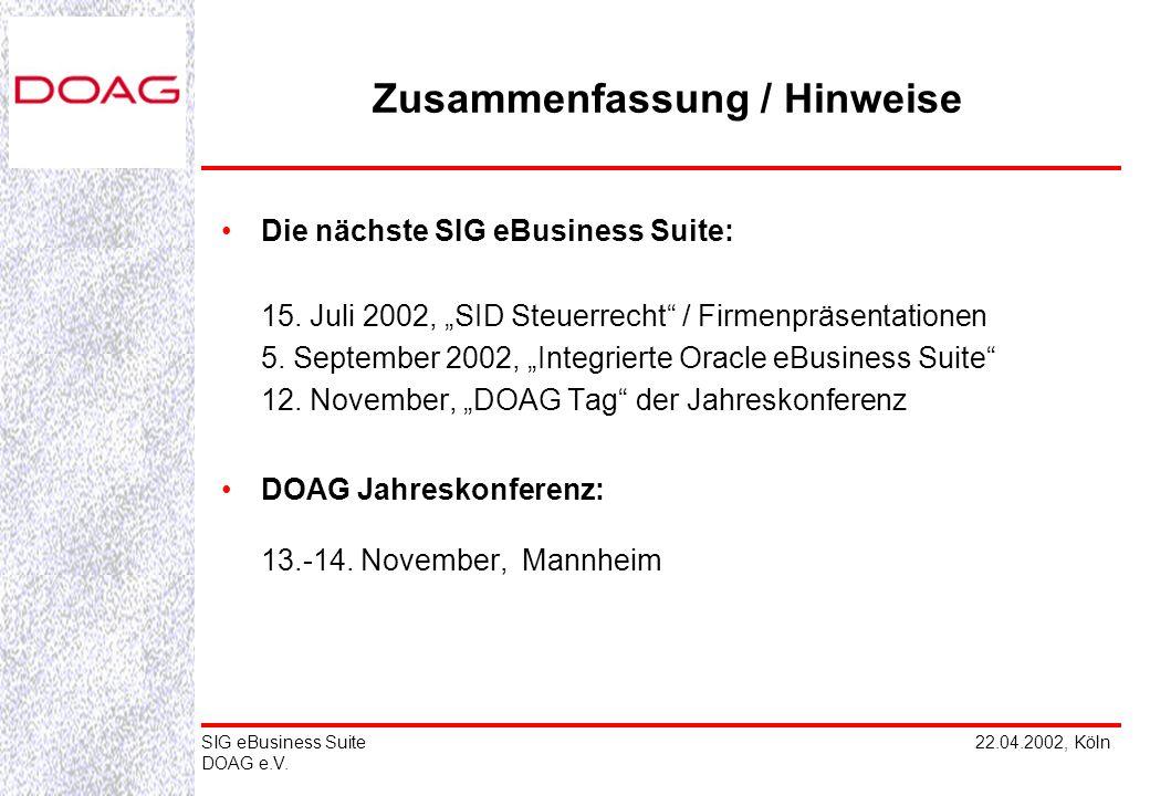 22.04.2002, KölnSIG eBusiness Suite DOAG e.V. Die nächste SIG eBusiness Suite: 15.