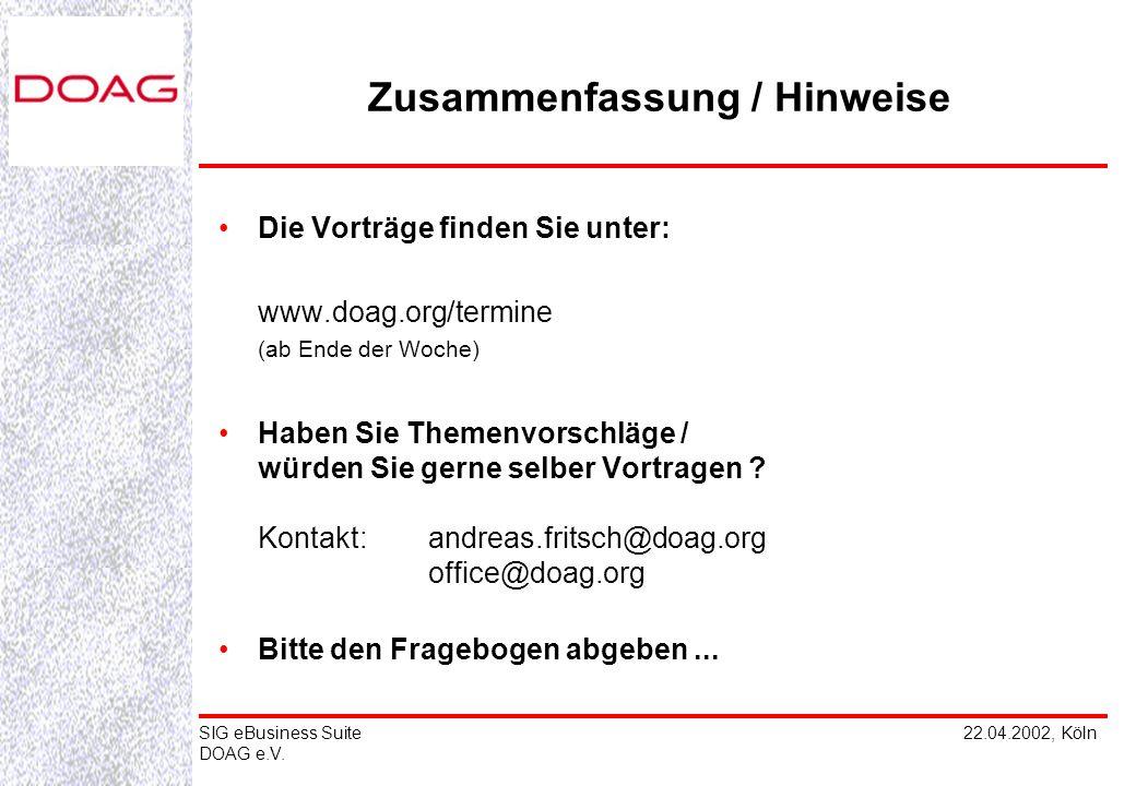 22.04.2002, KölnSIG eBusiness Suite DOAG e.V. Bis bald ! Gute Heimfahrt ! SIG eBusiness Suite