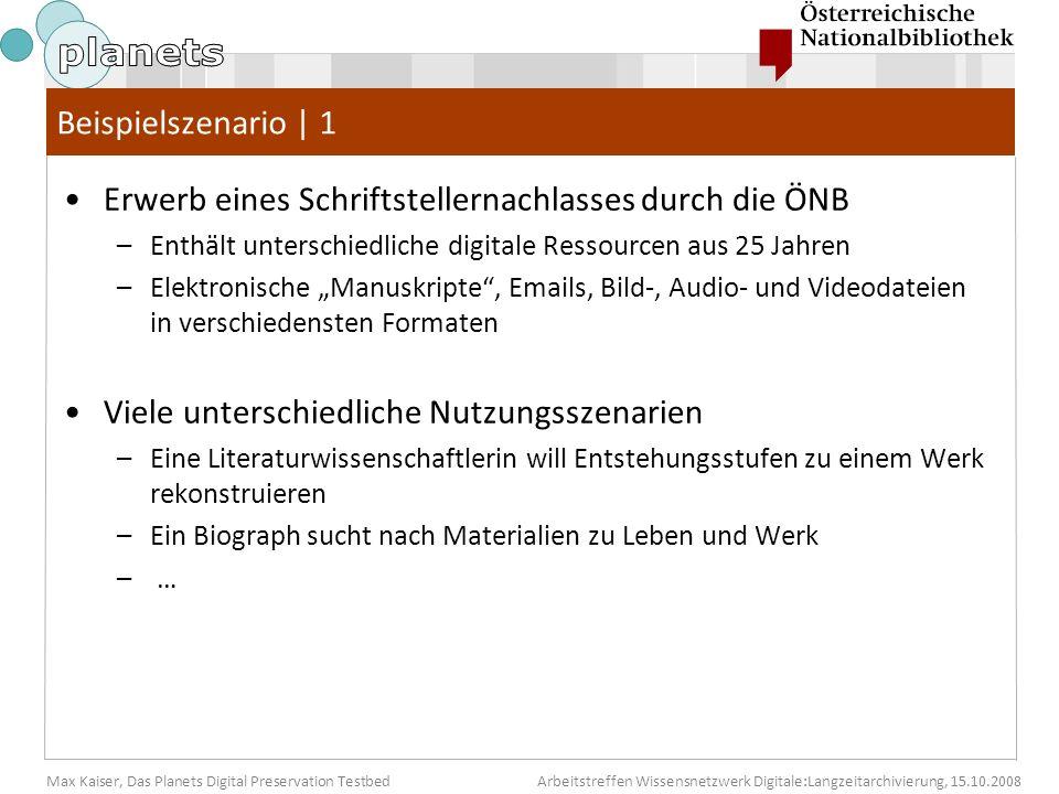 Max Kaiser, Das Planets Digital Preservation TestbedArbeitstreffen Wissensnetzwerk Digitale:Langzeitarchivierung, 15.10.2008 Beispielszenario | 1 Erwe