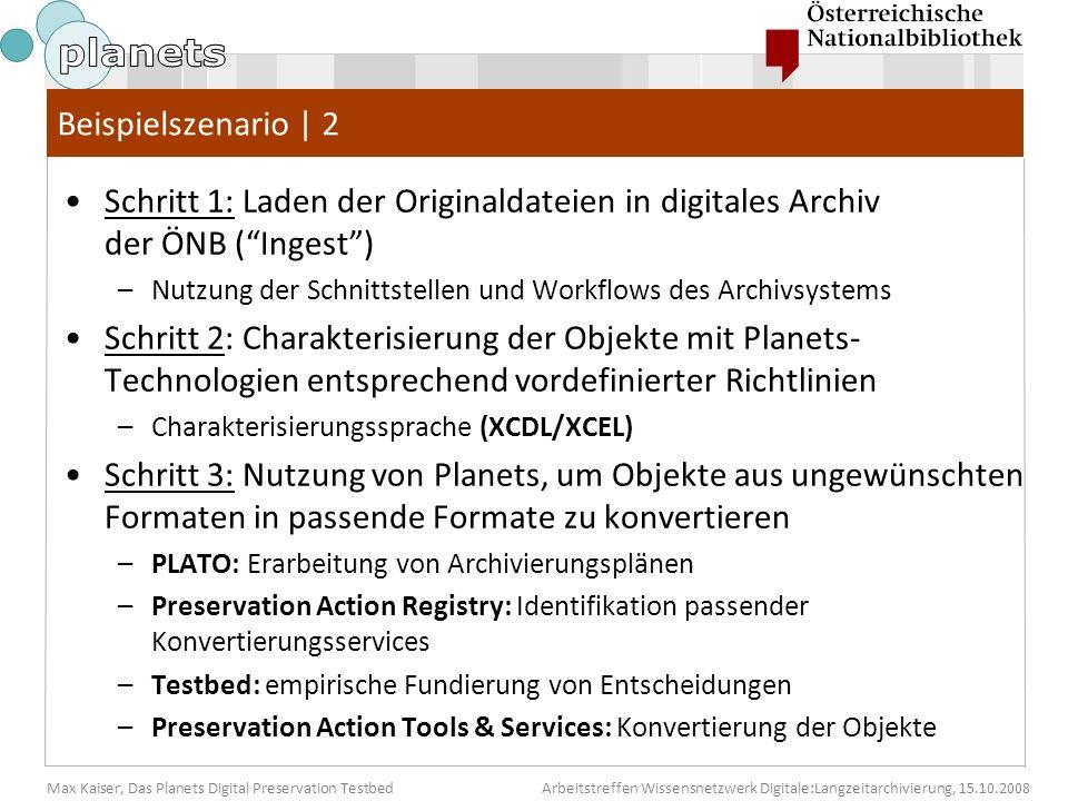 Max Kaiser, Das Planets Digital Preservation TestbedArbeitstreffen Wissensnetzwerk Digitale:Langzeitarchivierung, 15.10.2008 Beispielszenario | 2 Schr