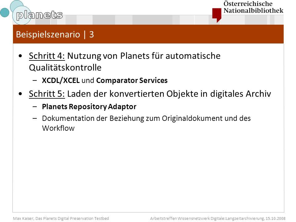 Max Kaiser, Das Planets Digital Preservation TestbedArbeitstreffen Wissensnetzwerk Digitale:Langzeitarchivierung, 15.10.2008 Beispielszenario | 3 Schr