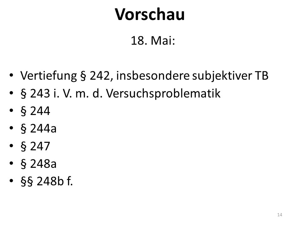 Vorschau 18. Mai: Vertiefung § 242, insbesondere subjektiver TB § 243 i.
