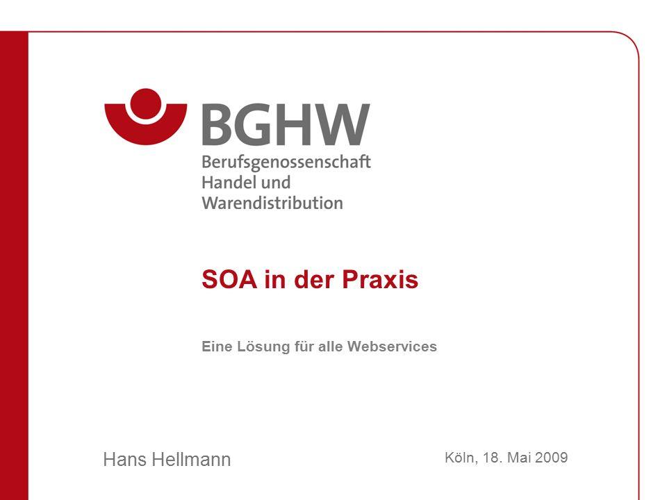 Hans Hellmann SOA in der Praxis Köln, 18. Mai 2009 Eine Lösung für alle Webservices