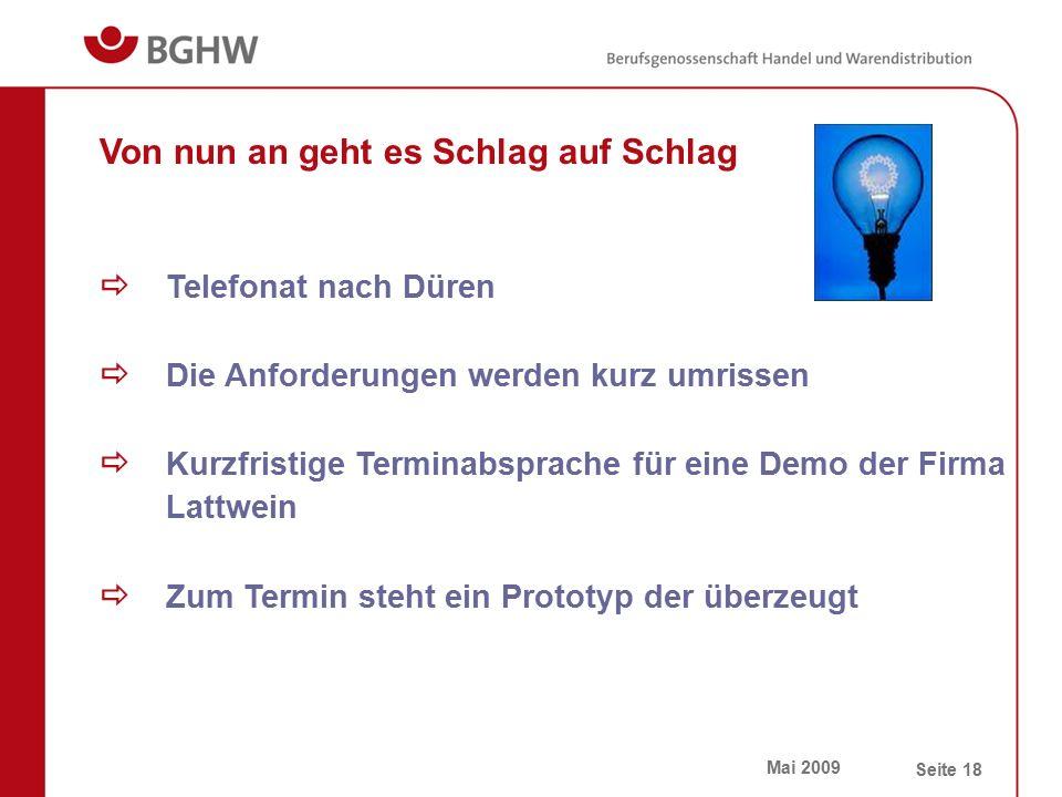 Mai 2009 Seite 18  Kurzfristige Terminabsprache für eine Demo der Firma Lattwein  Die Anforderungen werden kurz umrissen Von nun an geht es Schlag a