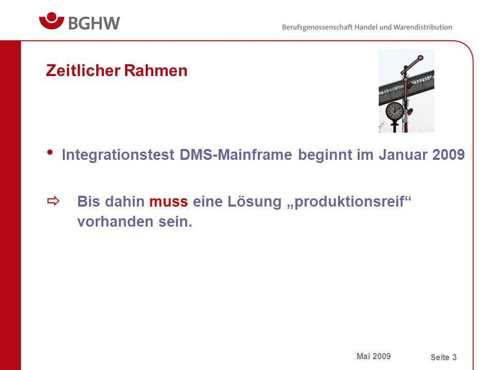 Mai 2009 Seite 4 Zeitachse August 2008  Wir verfügen über Softskills:  Kennen die Schnittstellen unsers künftigen DMS Systems  Kennen unsere eigenentwickelten Mainframe Applikationen  Haben 85 Prozesse identifiziert, die mit dem DMS interagieren sollen  Davon ca.