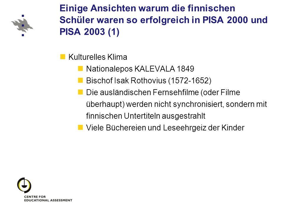 Einige Ansichten warum die finnischen Schüler waren so erfolgreich in PISA 2000 und PISA 2003 (1) Kulturelles Klima Nationalepos KALEVALA 1849 Bischof