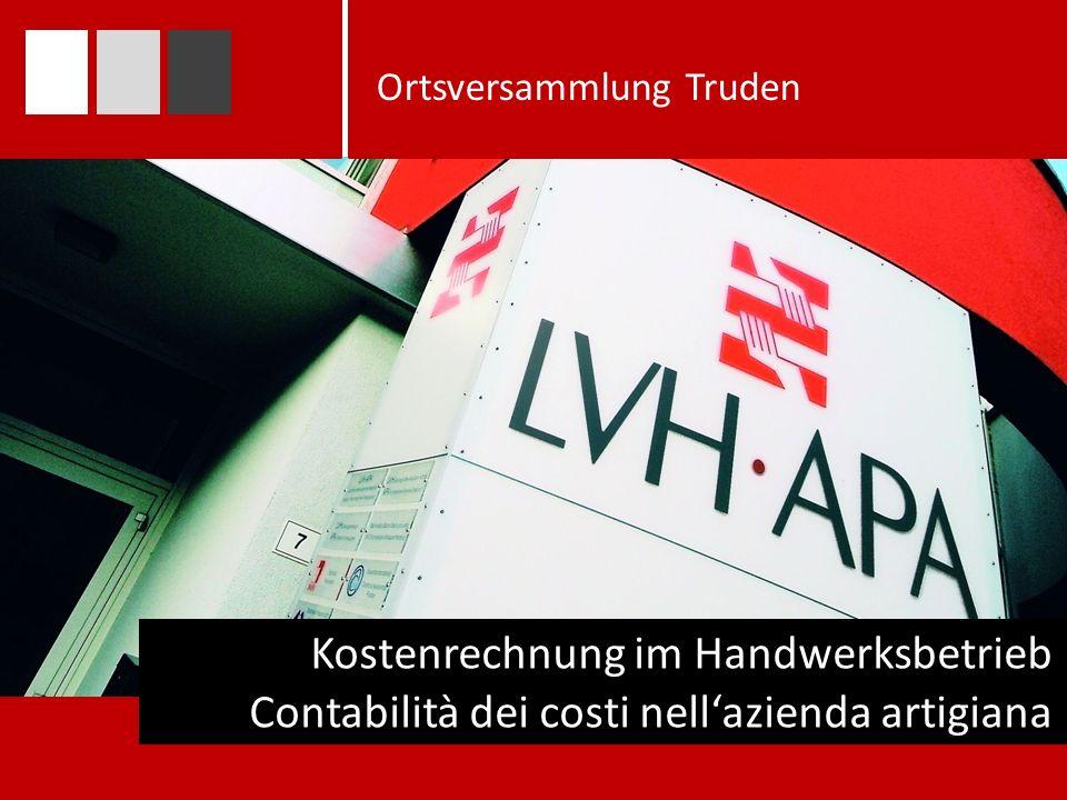 Kostenrechnung im Handwerksbetrieb Ortsversammlung Truden Contabilità dei costi nell'azienda artigiana