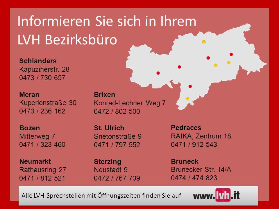 Informieren Sie sich in Ihrem LVH Bezirksbüro Schlanders Kapuzinerstr.