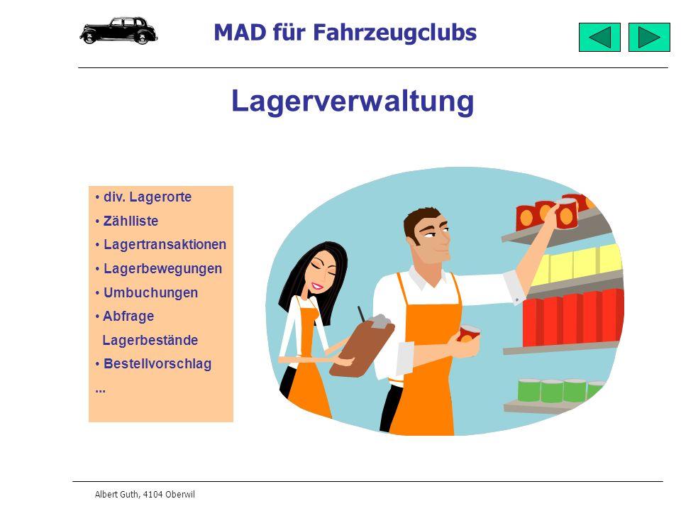 MAD für Fahrzeugclubs Albert Guth, 4104 Oberwil Lagerverwaltung div. Lagerorte Zählliste Lagertransaktionen Lagerbewegungen Umbuchungen Abfrage Lagerb