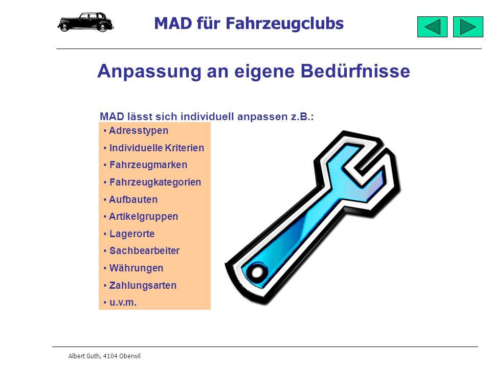 MAD für Fahrzeugclubs Albert Guth, 4104 Oberwil Anpassung an eigene Bedürfnisse Adresstypen Individuelle Kriterien Fahrzeugmarken Fahrzeugkategorien A