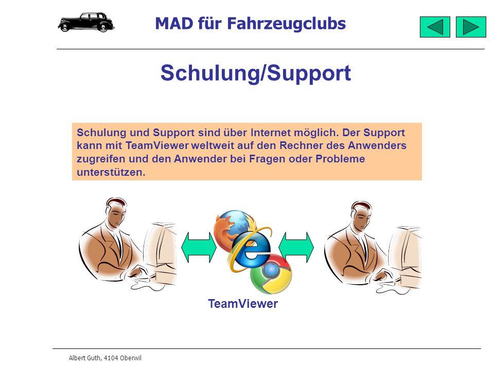 MAD für Fahrzeugclubs Albert Guth, 4104 Oberwil Schulung/Support Schulung und Support sind über Internet möglich. Der Support kann mit TeamViewer welt