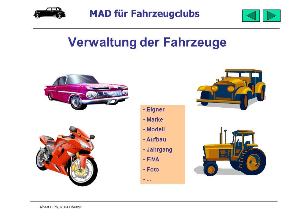 MAD für Fahrzeugclubs Albert Guth, 4104 Oberwil Verwaltung der Fahrzeuge Eigner Marke Modell Aufbau Jahrgang FIVA Foto...