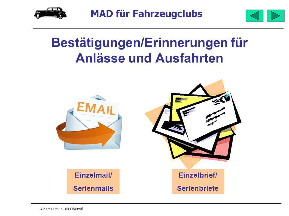 MAD für Fahrzeugclubs Albert Guth, 4104 Oberwil Bestätigungen/Erinnerungen für Anlässe und Ausfahrten Einzelmail/ Serienmails Einzelbrief/ Serienbriefe