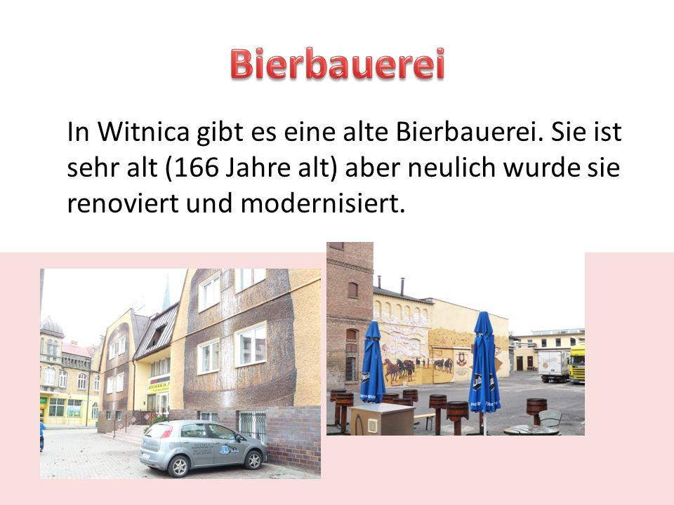 In Witnica gibt es eine alte Bierbauerei.
