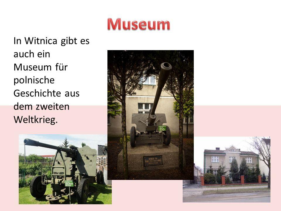 In Witnica gibt es auch ein Museum für polnische Geschichte aus dem zweiten Weltkrieg.