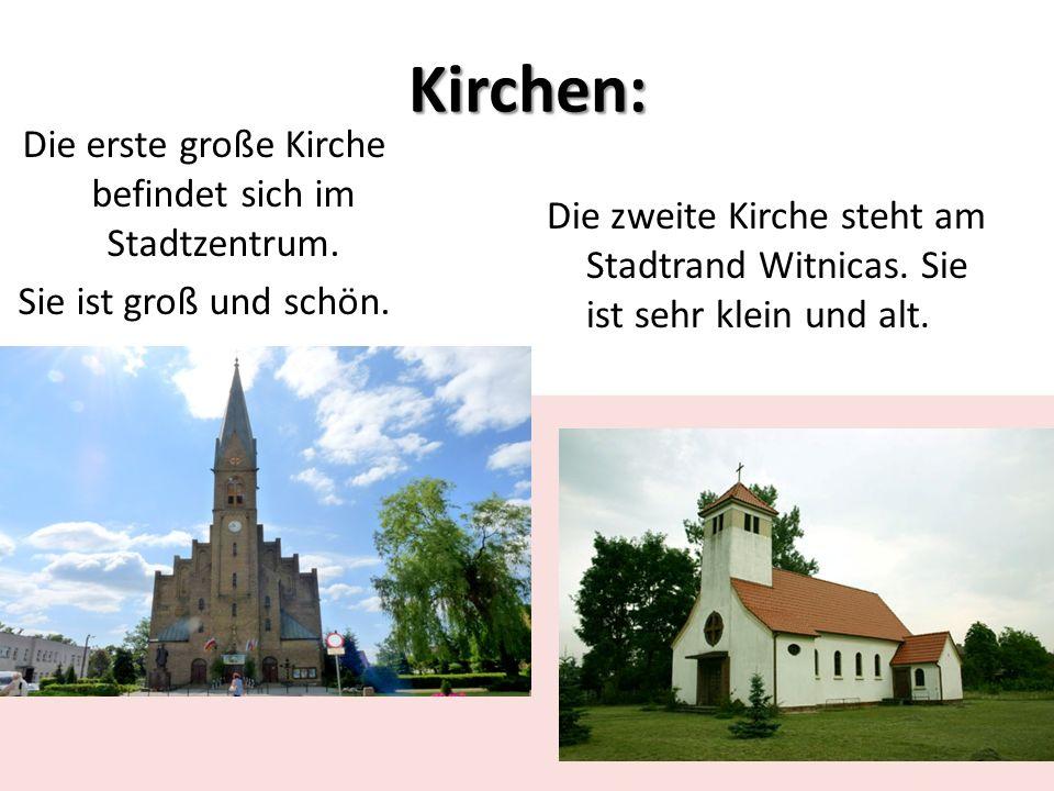 Kirchen: Die erste große Kirche befindet sich im Stadtzentrum.