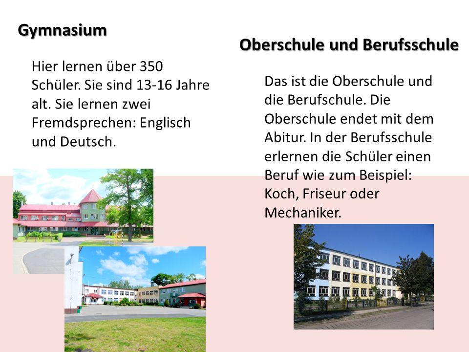 Gymnasium Hier lernen über 350 Schüler. Sie sind 13-16 Jahre alt.