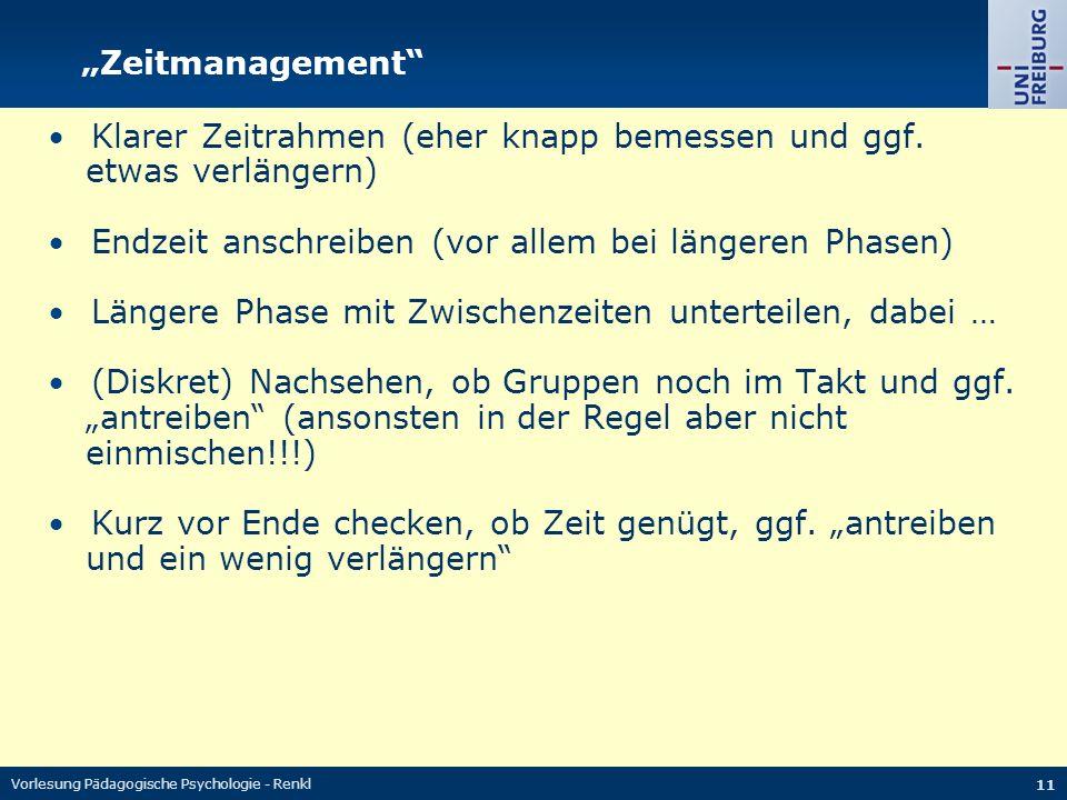 "Vorlesung Pädagogische Psychologie - Renkl 11 ""Zeitmanagement Klarer Zeitrahmen (eher knapp bemessen und ggf."