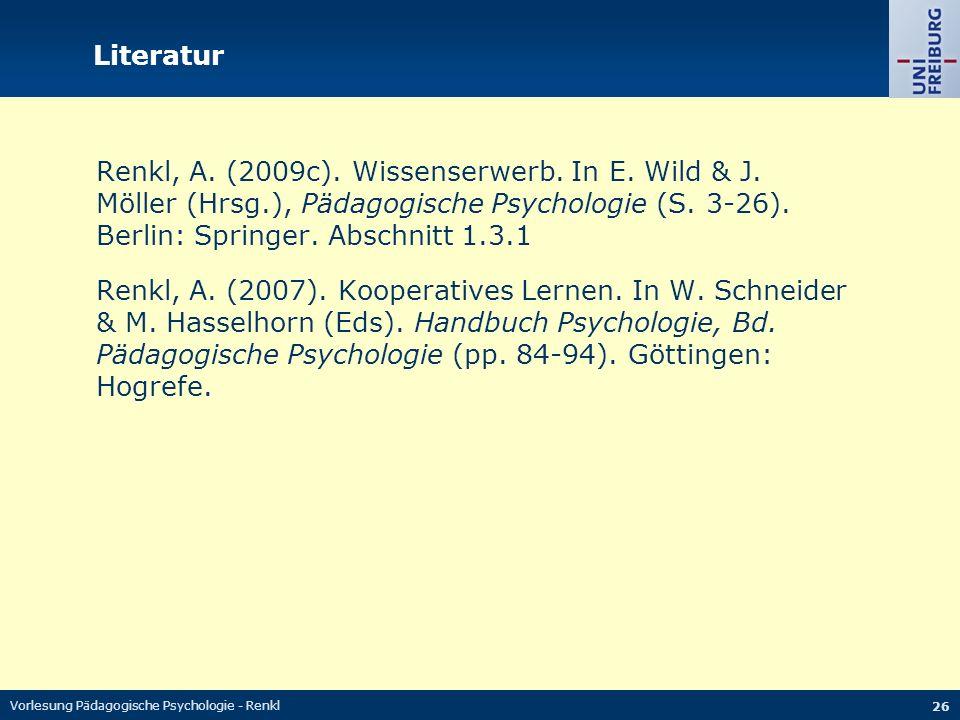 Vorlesung Pädagogische Psychologie - Renkl 26 Literatur Renkl, A.