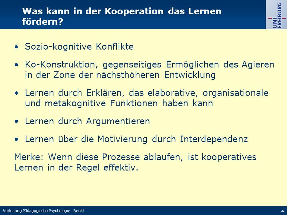 Vorlesung Pädagogische Psychologie - Renkl 4 Was kann in der Kooperation das Lernen fördern.