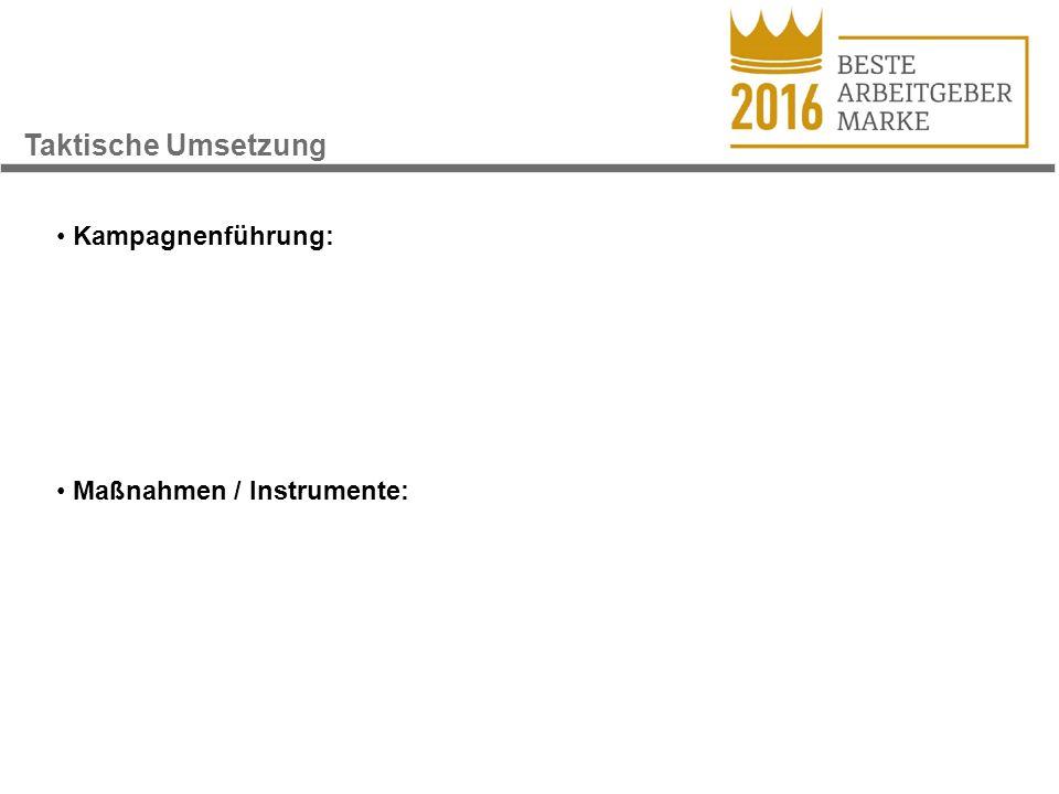 Taktische Umsetzung Kampagnenführung: Maßnahmen / Instrumente: