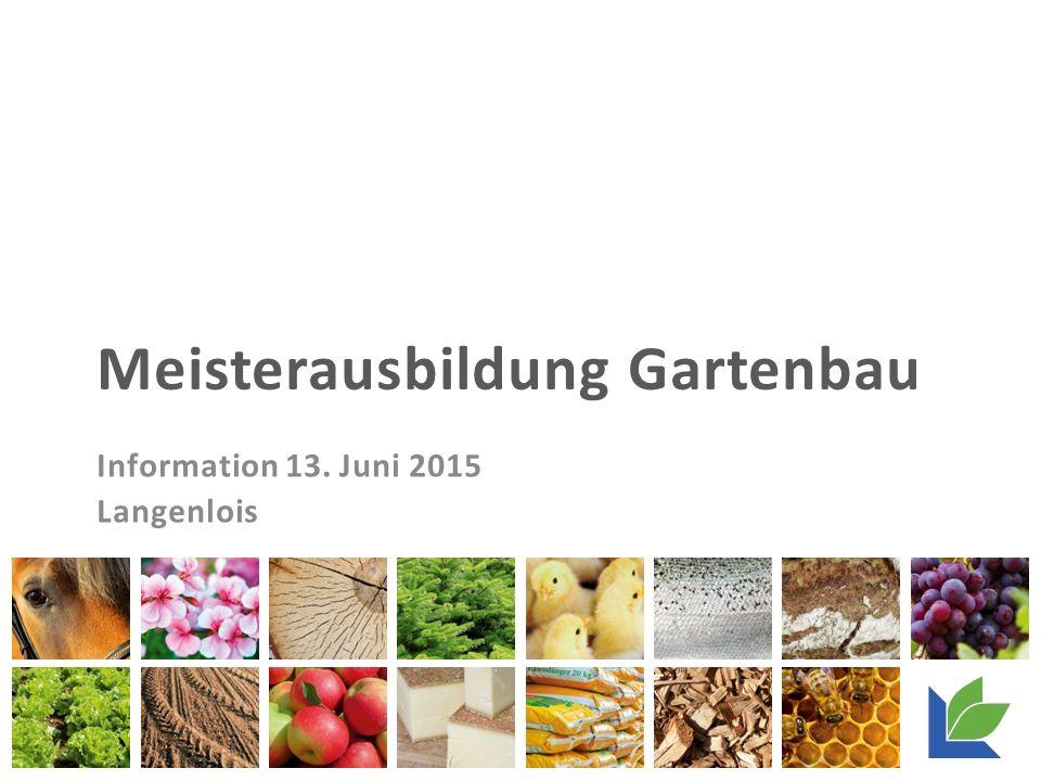 Meisterausbildung Gartenbau Information 13. Juni 2015 Langenlois
