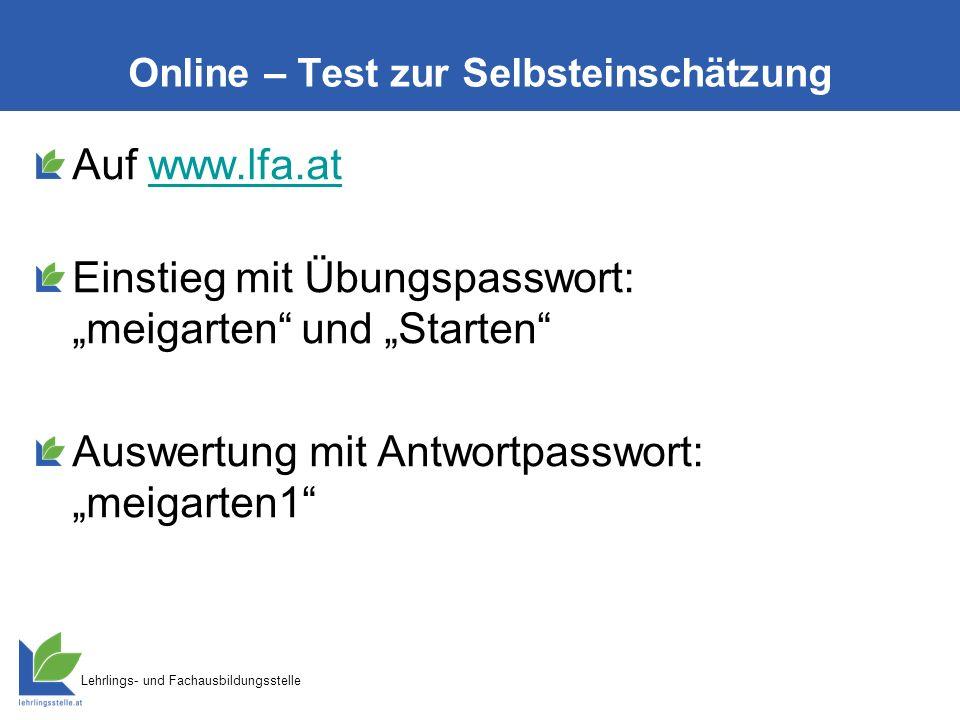 """Lehrlings- und Fachausbildungsstelle Online – Test zur Selbsteinschätzung Auf www.lfa.atwww.lfa.at Einstieg mit Übungspasswort: """"meigarten"""" und """"Start"""