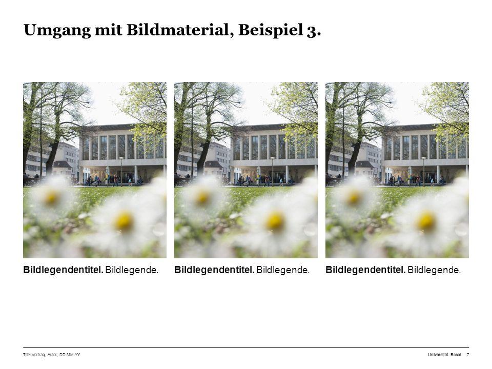 Titel Vortrag, Autor, DD.MM.YY Universität Basel8 Bildlegendentitel. Bildlegende.
