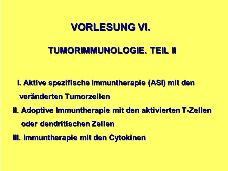 VORLESUNG VI. TUMORIMMUNOLOGIE. TEIL II I.