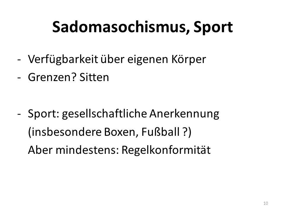 Sadomasochismus, Sport -Verfügbarkeit über eigenen Körper -Grenzen.