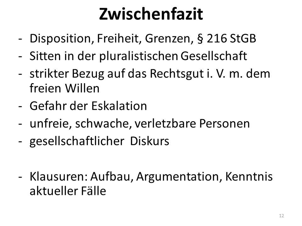 Zwischenfazit -Disposition, Freiheit, Grenzen, § 216 StGB -Sitten in der pluralistischen Gesellschaft -strikter Bezug auf das Rechtsgut i.