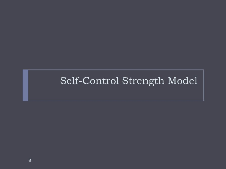 Self-Control Strength Model 3