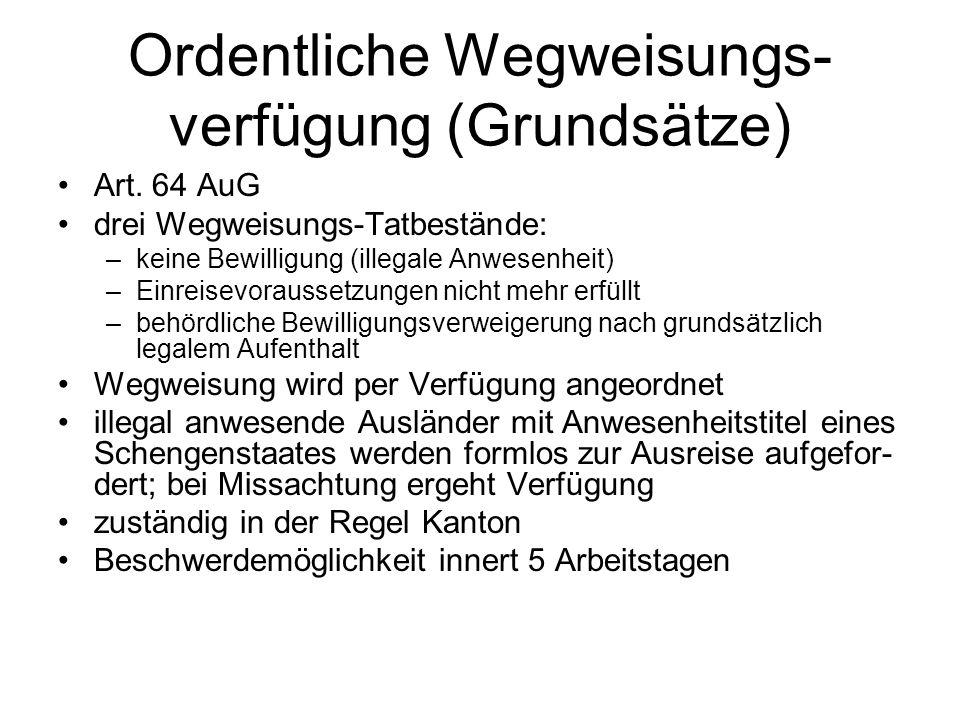 Ordentliche Wegweisungs- verfügung (Grundsätze) Art.