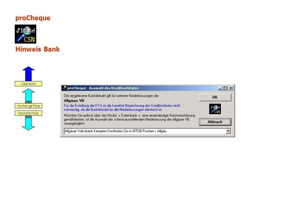 proCheque Hinweis Bank Nächste Folie Vorherige Folie Übersicht