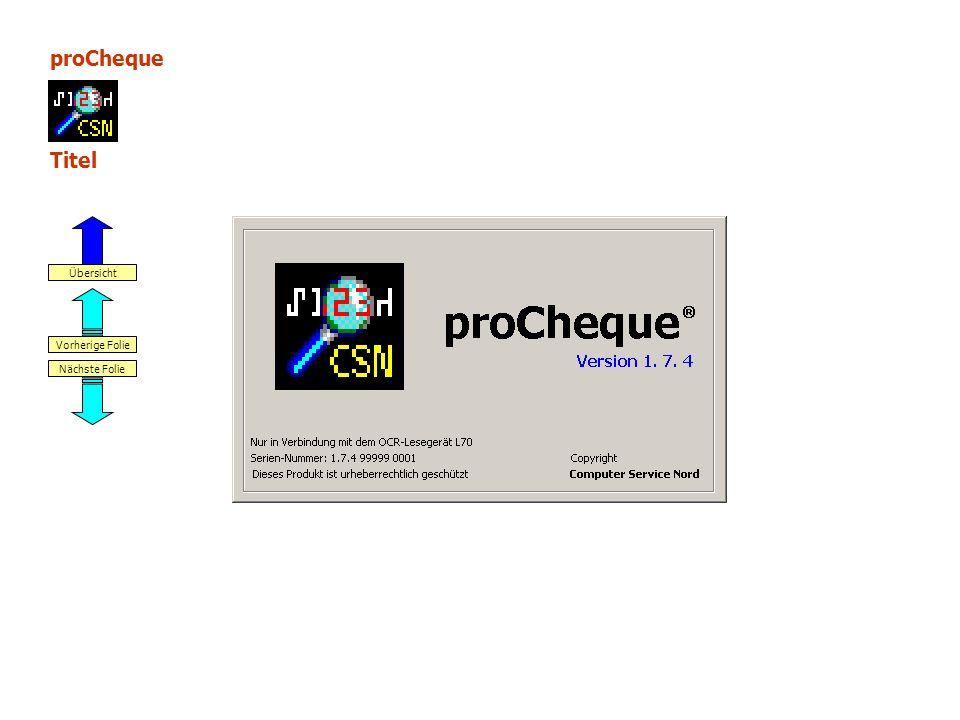 proCheque Titel Nächste Folie Vorherige Folie Übersicht
