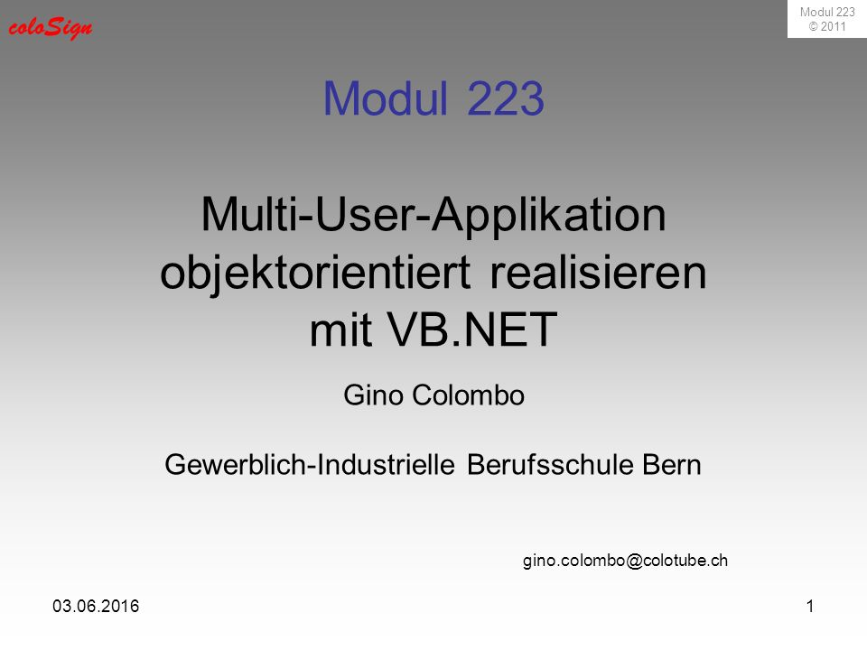 Modul 223 © 2011 coloSign 03.06.201632 System Design Datenbankarchitektur Klassenmodell GUI Design