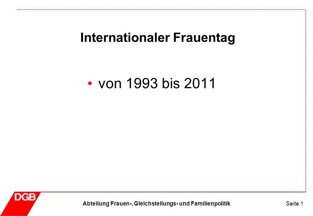 Abteilung Frauen-, Gleichstellungs- und FamilienpolitikSeite 1 Internationaler Frauentag von 1993 bis 2011